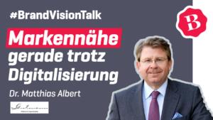 Dr. Matthias Albert – Banken und Ihre Verantwortung in Krisen. Markennähe gerade trotz Digitalisierung