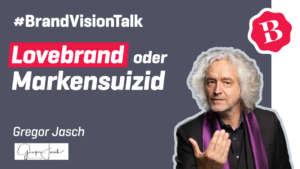 Gregor Jasch – Warum jede Marke vor der Entscheidung steht: Lovebrand oder Markensuizid.