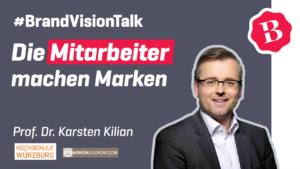 Professor Dr. Karsten Kilian – Wie machen Mitarbeiter die Marke und tragen diese auch durch Krisen