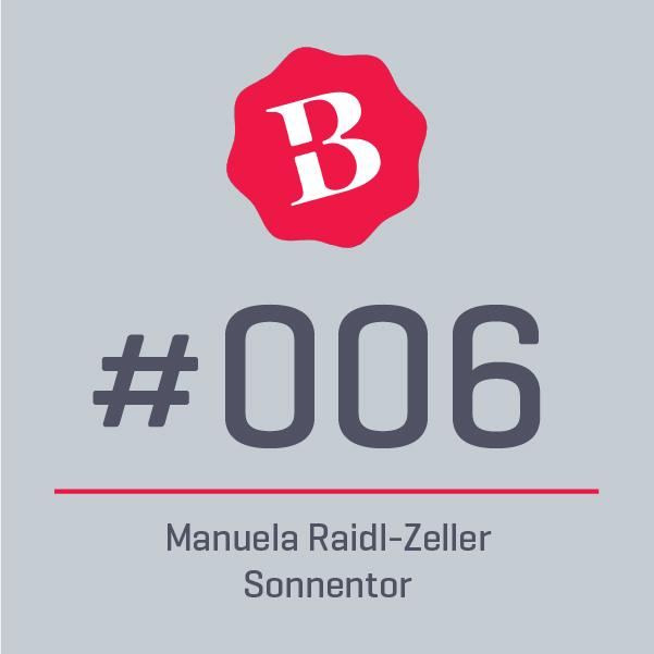 006 ⎪ Gemeinsam mit Herz und Mut die eigene Markenkultur hüten und pflegen.  ⎪ MANUELA RAIDL-ZELLER