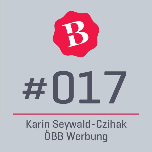 017 ⎪ Über die Herausforderung Markenkultur im ÖBB Unternehmen zu verankern⎪ Karin Seywald-Czihak –ÖBB